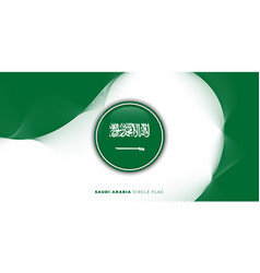 Saudi arabia circle flag with abstract background vector
