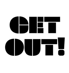 Get out stamp typographic stamp vector