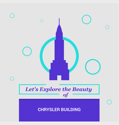 lets explore the beauty of chrysler building vector image