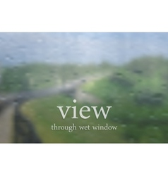 Landscape through wet window vector image