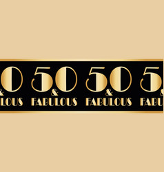 Fifty and fabulous birthday gold foil vector