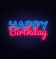 happy birthday neon text happy birthday vector image