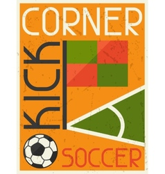 Soccer Conner Kick Retro poster in flat design vector image