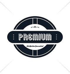 premium label vintage quality badge theme vector image