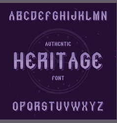 Vintage label font named heritage vector