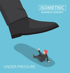 Isometric businessman being crushed by giant foot vector image vector image