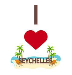 i love seychelles travel palm summer lounge vector image