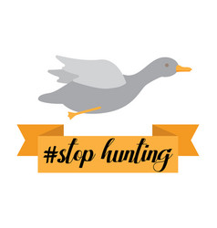 Stop hunting with duck ribbon vector