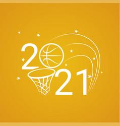 basketball sign 2021 basketball background and vector image