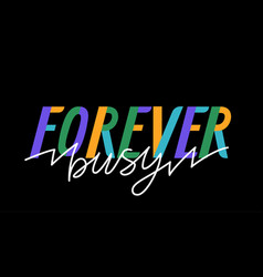 Forever busy card vector