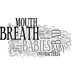babies bad breath text word cloud concept vector image vector image