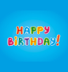 congratulations with the day of birth baloon text vector image