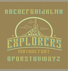 vintage label font named explorers vector image