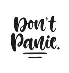 dont panic message hand written lettering vector image