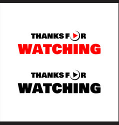 thanks for watching lettering isolated on white vector image