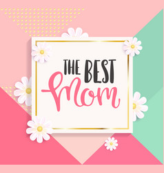 the best mom greeting card vector image vector image