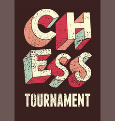 chess tournament typographical grunge poster vector image