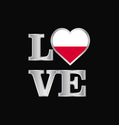 Love typography poland flag design beautiful vector