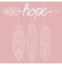 Bohemian arrow on pink background letters hope vector