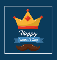Happy fathers day crown mustache ribbon blue vector