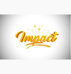 Impact golden yellow word text with handwritten vector