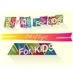 Set of logos with the words for children vector image