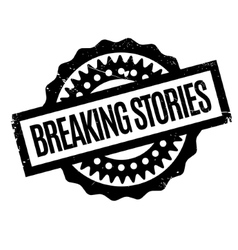 Breaking Stories rubber stamp vector