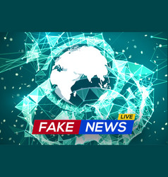 Fake news live world map on plexus structure vector