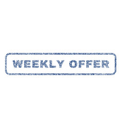 Weekly offer textile stamp vector
