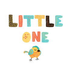 bird and hand drawn lettering - little one vector image