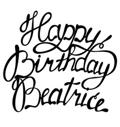 happy birthday beatrice name lettering vector image