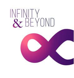 Infinity symbol to infinity and beyond poster vector