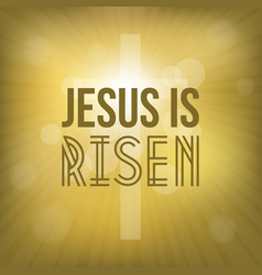 jesus is risen with cross vector image