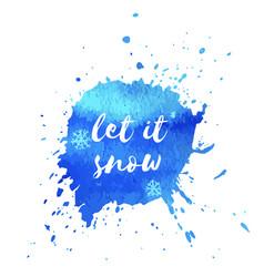 Let it snow hand paint blue watercolor texture vector
