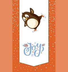 Joy greeting card penguin on skates animal vector