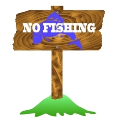 No Fishing Wooden Sign Isolated vector image