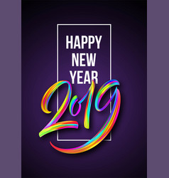 2019 new year of a colorful brushstroke oil or vector image