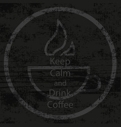 logo retro with text keep calm and drink coffee vector image