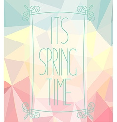 Its spring time on a polygonal background vector image