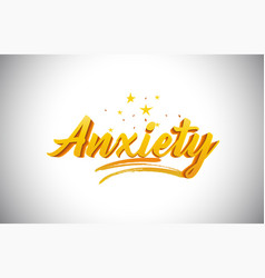 Anxiety golden yellow word text with handwritten vector