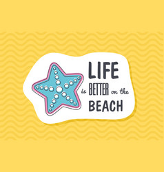 Summer poster card life is better on the beach vector