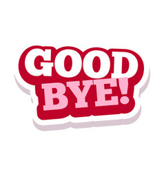 Word text a goodbye image vector