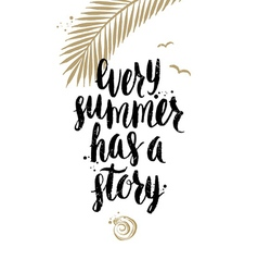 Every summer has a story vector image vector image