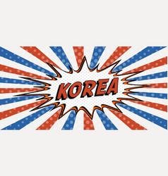 flag banner of korea the style of pop art comic vector image