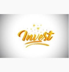 Invest golden yellow word text with handwritten vector