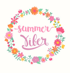 Summer viber lettering in floral circle vector