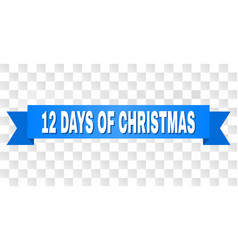 Blue tape with 12 days of christmas text vector