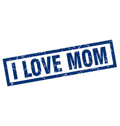 Square grunge blue i love mom stamp vector