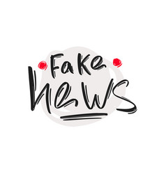 Fake news hand drawn modern brush lettering text vector