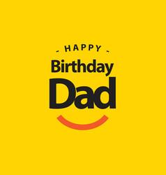 Happy birthday dad template design vector